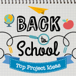 Best Back-to-School Projects - Tutorials & FREE Designs