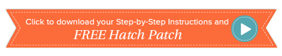 click to download your step-by-step instructions and free hatch patch